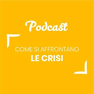 #93 - Come si affrontano le crisi | Buongiorno Felicità!
