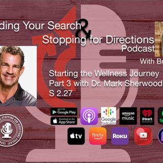 Expanding Your Wellness Journey Part 3 with Dr. Mark Sherwood S2.27