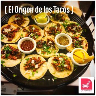 Episode 14 - LA FRITANGA: Especial culinario, el origen de los tacos