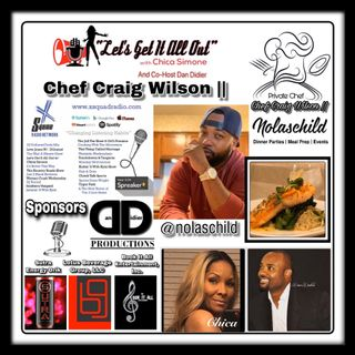 "Our Special Guest Today Is Chef Craig Wilson And We Will Be Discussing ""EVERYTHING New Orleans"" With NolasChild Chef Craig!"
