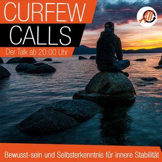 Curfew Calls | Bewusst-sein und Selbsterkenntnis für innere Stabilität