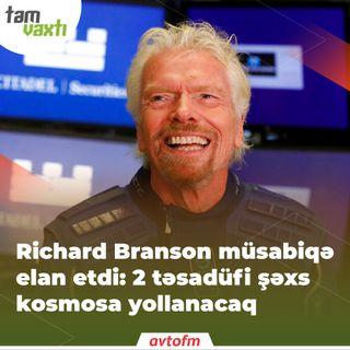 Richard Branson müsabiqə elan etdi: 2 təsadüfi şəxs kosmosa yollanacaq | Tam vaxtı #86