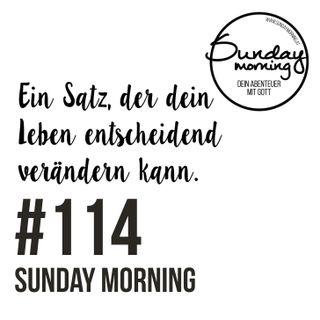 Ein Satz, der dein Leben entscheidend verändern kann - Sunday Morning #114