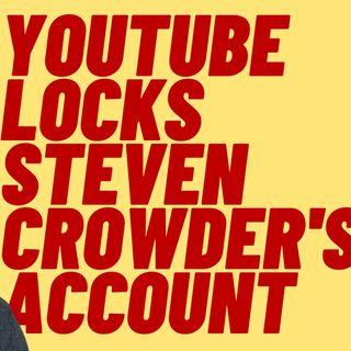 More Big Tech Censorship - Steven Crowder Demonetized And Suspended