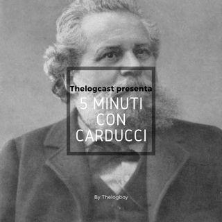 5 minuti con Carducci