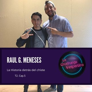T2 Ep.5.- Raul G. Meneses