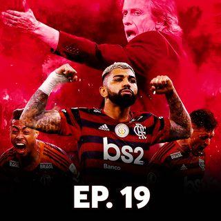Ep#19 - Heptacampeão, Flamengo em outro patamar!