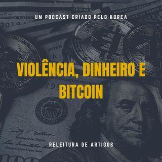 Releitura de Artigos - Violência, dinheiro e Bitcoin