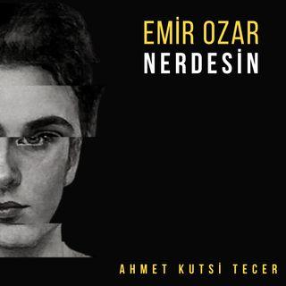 Emir Ozar - Nerdesin