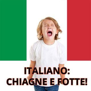 OGM 2x31: Italiano, chiagne e fotte