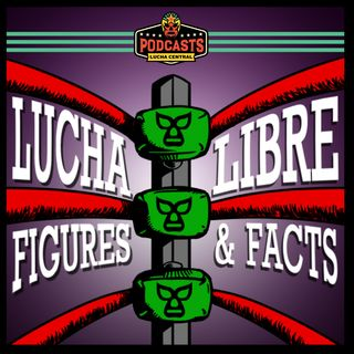 Ep 4 - La Parka (LA PARK) and his 1994 Kelian Lucha Libre AAA Figure