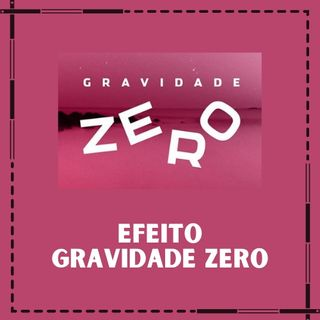 Música - Efeito Gravidade Zero