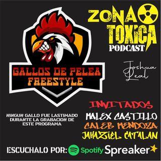 EPISODIO #7 T2 GALLOS DE PELEA FREESTYLE - INVITADO: MALEX CASTILLO Y COMPAÑIA