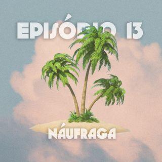 Episódio 13: Náufraga