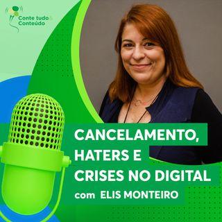 Episódio 19 - Cancelamento, Crises e Haters no Digital - Elis Monteiro