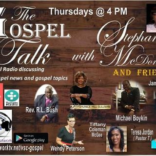 "Episode 197"" The Gospel Talk"" W/Stephanie McDonald And Friends - #Kiva Advancement #iheartradio"