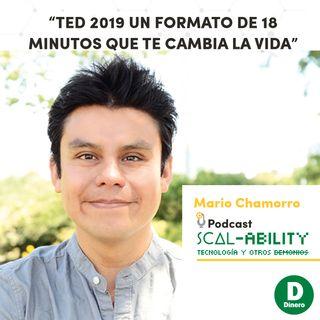 """""""TED 2019 un formato de 18 minutos que te cambia la vida"""": Mario Chamorro"""