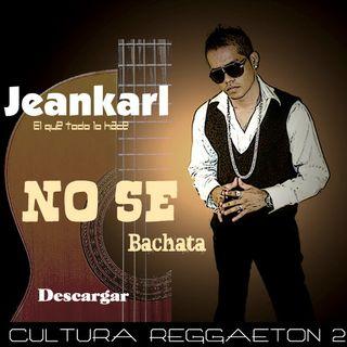Jeankarl - No se (Bachata)