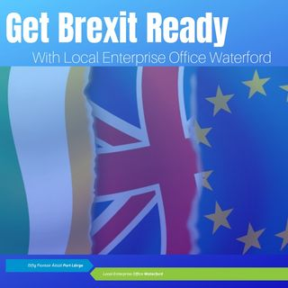 Get Brexit Ready with Local Enterprise Office Waterford - Peter Cronin, Ardu.ie
