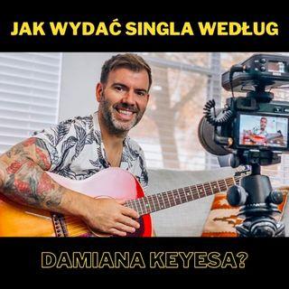 66. Jak wydać singla według Damiana Keyesa?