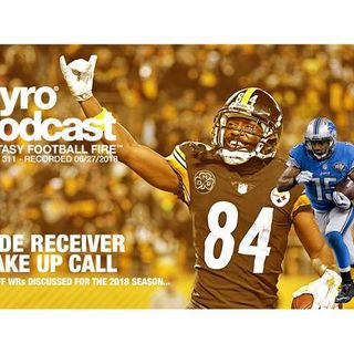 Fantasy Football Fire - Pyro Podcast Show 311 - Wide Receiver Wake Up Call