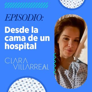 DESDE LA CAMA DE UN HOSPITAL