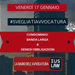 CONDOMINIO: BANDA LARGA & GENESI OBBLIGAZIONI – #SVEGLIATIAVVOCATURA
