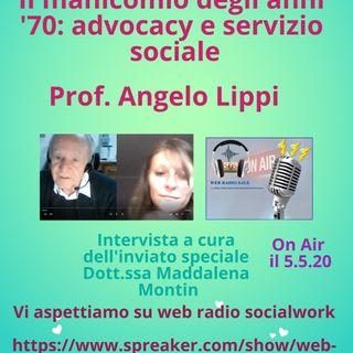 Angelo Lippi. Il manicomio degli anni settanta: advocacy e servizio sociale