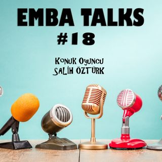 EMBA Talks #18 - Salih Ozturk