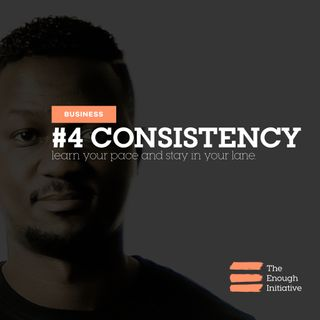 4. Consistency - Don't Compete Be Consistent