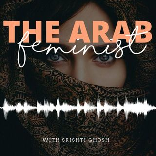 Ep 1 - Universalism, Secularism and Islamism: The Three Feminisms of the Arab World