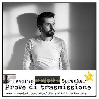 Prove di Trasmissione - Ospite Lorenzo Della Ragione
