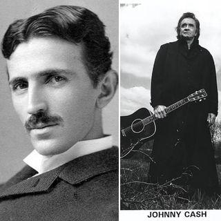 Part II - Johnny Cash / Nikola Tesla