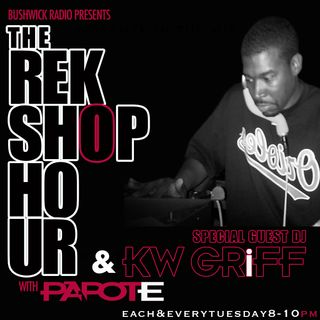 The Rek Shop Hour w/ Papote & Guest Dj KW Griff 11.20.18