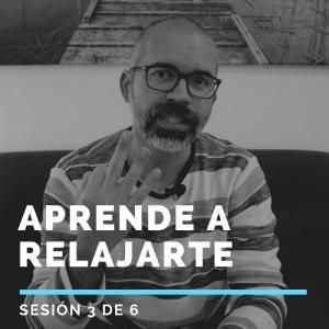 Aprende a RELAJARTE - Sesión 3