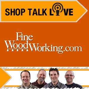 Shop Talk Live 14: Who Needs Half-Blind Dovetails?