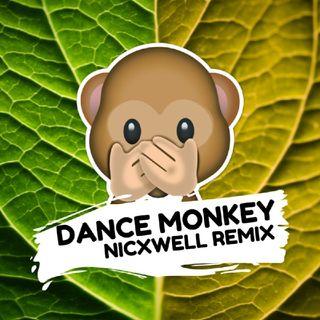 Tones And I - Dance Monkey (Nicxwell Remix)