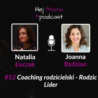 #012 Coaching rodzicielski - rozmowa z Joanną Bzdzion z Rodzic Lider