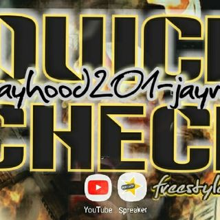Jayhood201-jayreal Quick Check Freestyle.wav
