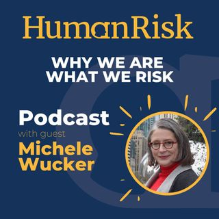 Michele Wucker on You Are What You Risk