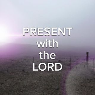 Absent from the Body, Present with the Lord. - Anton Els