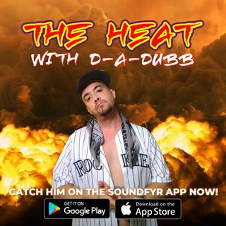 THE HEAT ON SOUNDFYR WITH D-A-DUBB POD34