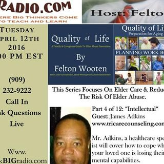 Aging Gracefully Elder Care Series – Host Felton Wooten: Part 4 of 12 Intellect