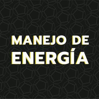 Episodio 6: Manejo de energía.