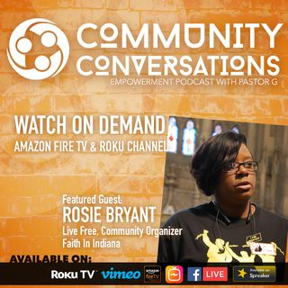 Rosie Bryant with Faith in Indiana Live Free :: Community Conversations Podcast Episode 6