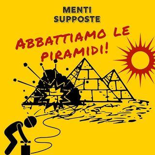 Abbattiamo le piramidi