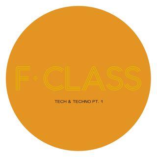 F-CLASS - TECH & TECHNO 1