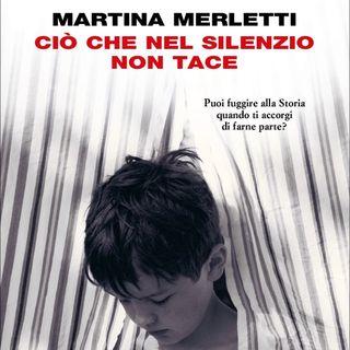 """Martina Merletti """"Ciò che nel silenzio non tace"""""""