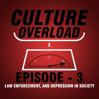 EP 3 - Law Enforcement, and Depression in Society