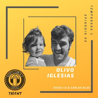 TALENT 03 - Olivo Iglesias